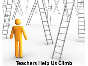 Teachers Help Us Climb